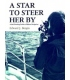 A Star To Steer Her By: A Self Teaching Guide To Offshore Navigation