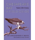 Chesapeake Bay: Nature Of The Estuary, A Field Guide