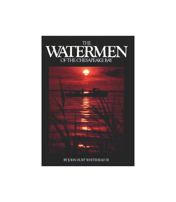 The Watermen Of The Chesapeake Bay; 2nd Edition