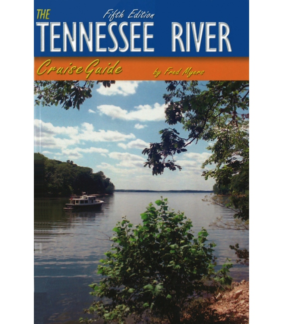 The Tennessee River Cruise Guide, 5th Edition 2004 5TH EDITION, 2004