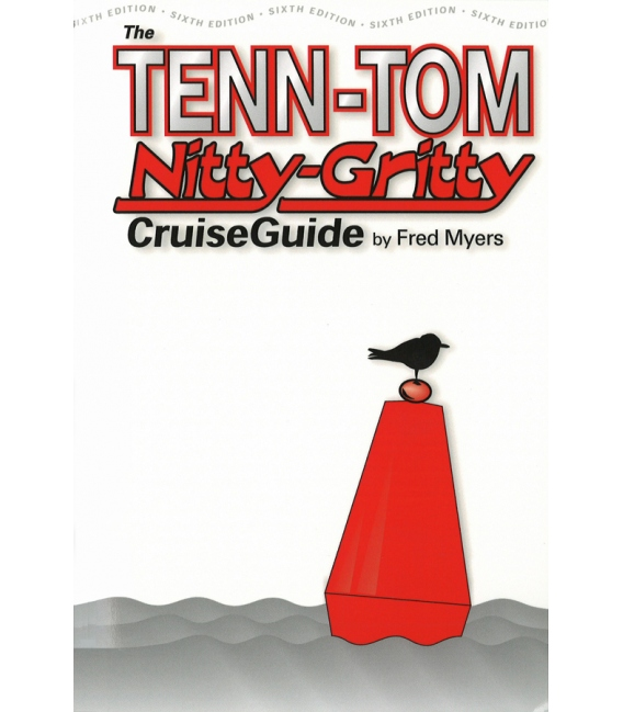 The Tenn Tom Nitty-Gritty Cruise Guide 6th Ed., 2005