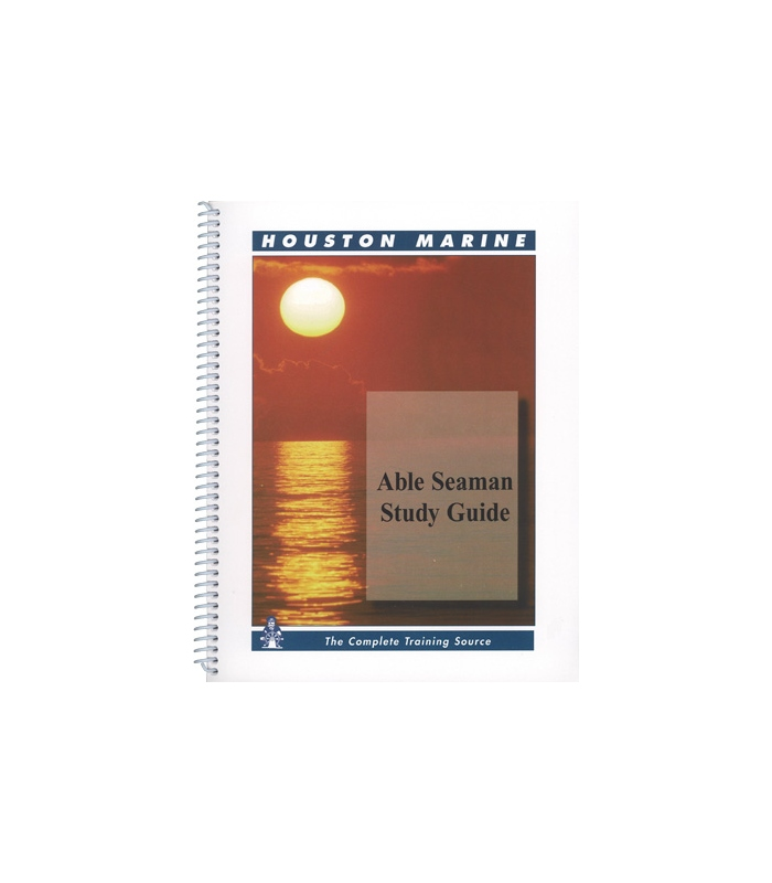 Able Seaman Study Guide by Houston Marine
