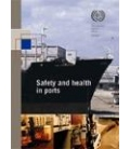 ILO Safety and Health in Ports, 1st Ed., 2005