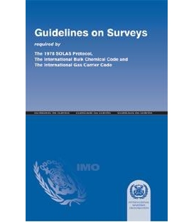 IMO I858E Guidelines on Surveys Required By The 1978 SOLAS Protocol, The IBC Code And The IGC Code, 1987 Edition