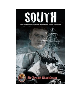 South:The Last Antarctic Expedition of Shackleton and the Endurance