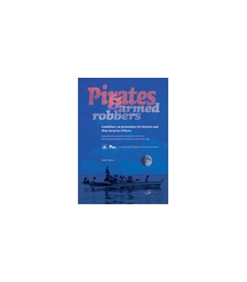 Pirates and Armed Robbers: Guidelines on Prevention for Masters and Ship Security Officers 4th Edition 2004 (ICS/ISF)