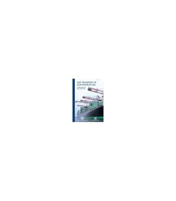 Safe Transport of Containers by Sea: Guidelines on Best Practices First Edition (ISC/WSC)