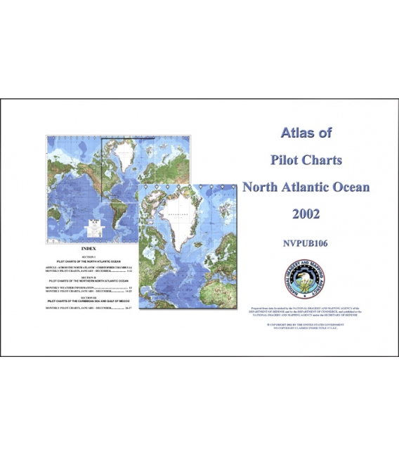 Pub. 106 - Atlas of Pilot Charts North Atlantic Ocean (including Gulf of Mexico), 3rd Ed., 2002 (Revised & Corrected through NGA