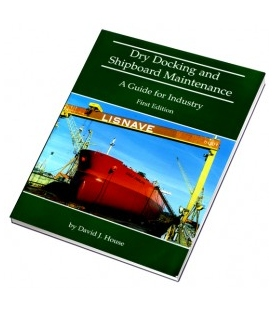 Dry Docking and Shipboard Maintenance - A Guide for Industry