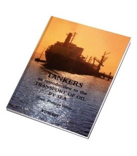 Tankers: An Introduction to the Transportation of Oil by Sea, 1st, 1997