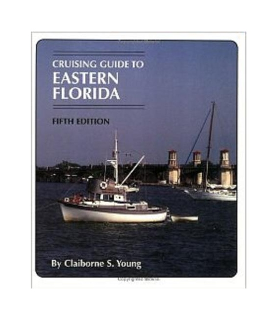 Cruising Guide to Eastern Florida, 5th Edition, 2005