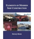 Elements of Modern Ship Construction By David J House