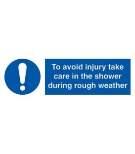 5680 To avoid injury take care in the shower during rough weather