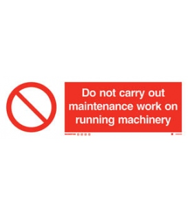 8556 Do not carry out maintenance work on running machinery + symbol