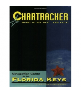 Chartracker: Miami to Key West and Back! Navigation Guide to the Florida Keys