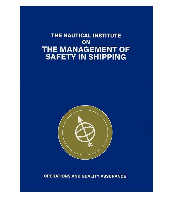The Management of Safety in Shipping: Operation and Quality Assurance
