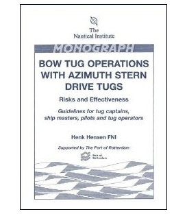 Bow Tug Operations with Azimuth Stern Drive Tugs, 2006 Edition