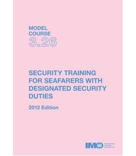 IMO T326E Model course Security Training for DSD Seafarers, 2012 Edition