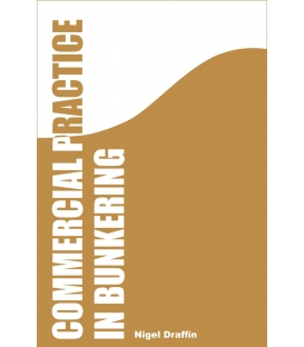 Commercial Practice in Bunkering, 1st Edition 2011