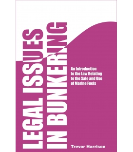 Legal Issues in Bunkering, 1st Edition July 2011