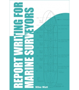 Report Writing for Marine Surveyors, 1st Edition 2011