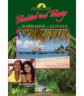 Cruising Guide to Trinidad & Tobago plus Barbados and Guyana, 4th Edition 2013