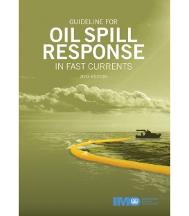IMO I582E Guideline for Oil Spill Response in Fast Currents, 2013 Ed.