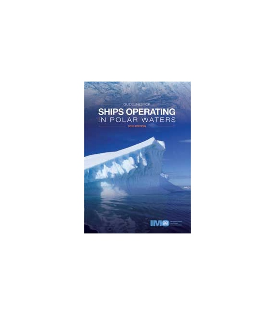 Ships operating in polar waters guidelines, 2010 Ed