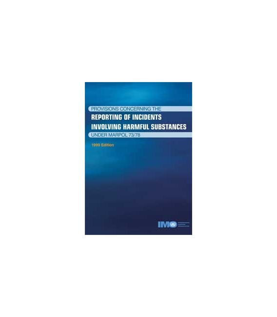 Reporting Incidents under MARPOL, 1999 Edition