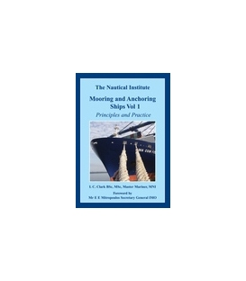 Mooring and Anchoring Ships Vol. 1: Principles and Practice, 1st (2009)