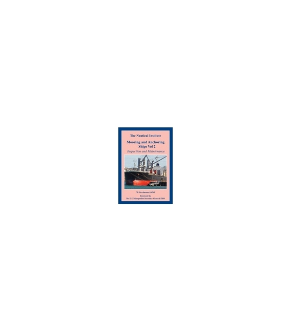 Mooring and Anchoring Ships Vol 2: Inspection and Maintenance