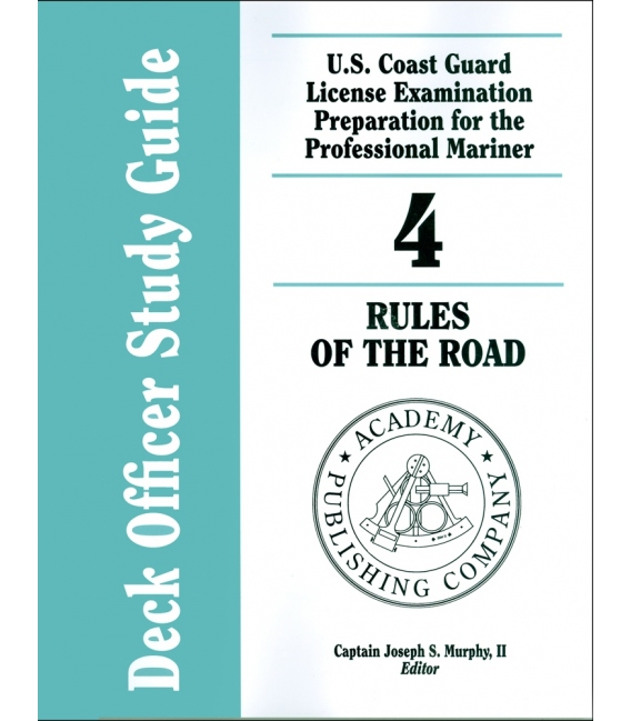 Murphy's Deck Officer Study Guide Vol. 4: Rules of the Road 2010-2011