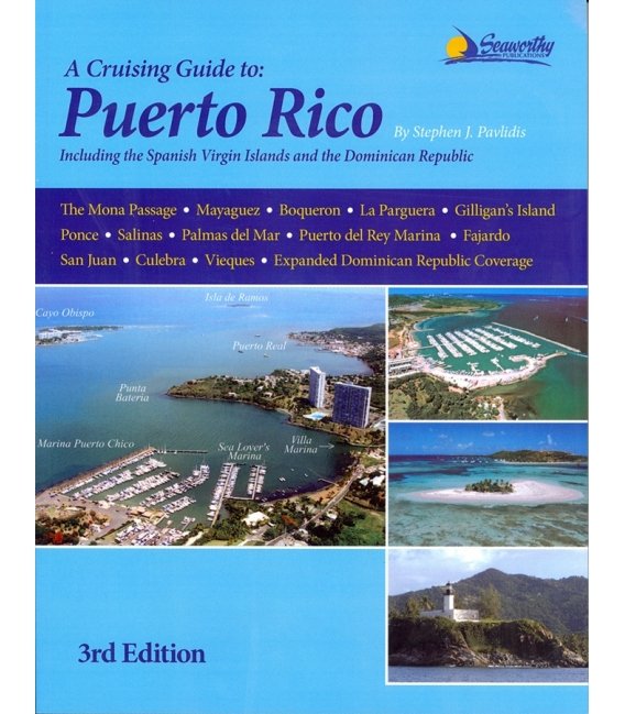 A Cruising Guide to Puerto Rico including the Spanish Virgin Islands and the Dominican Republic North Coast, 3rd Edition