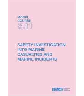 IMO TB311E Model course: Marine Accident & Incident Investigation, 2014 Edition