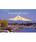 River Cruising Atlas: Columbia, Snake, Willamette, Revised 2014 Edition