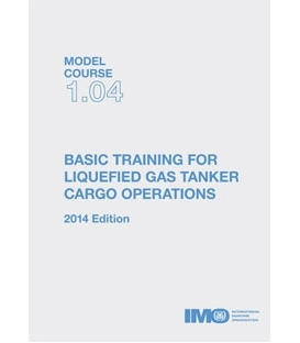 IMO TB104E Model Course: Basic Training for Liquefied Gas Tanker Cargo Operations, 2014 Edition
