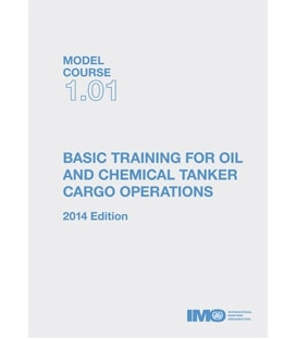 IMO TA101E Model Course Basic Training for Oil and Chemical Tanker Cargo Operations, 2014 Edition