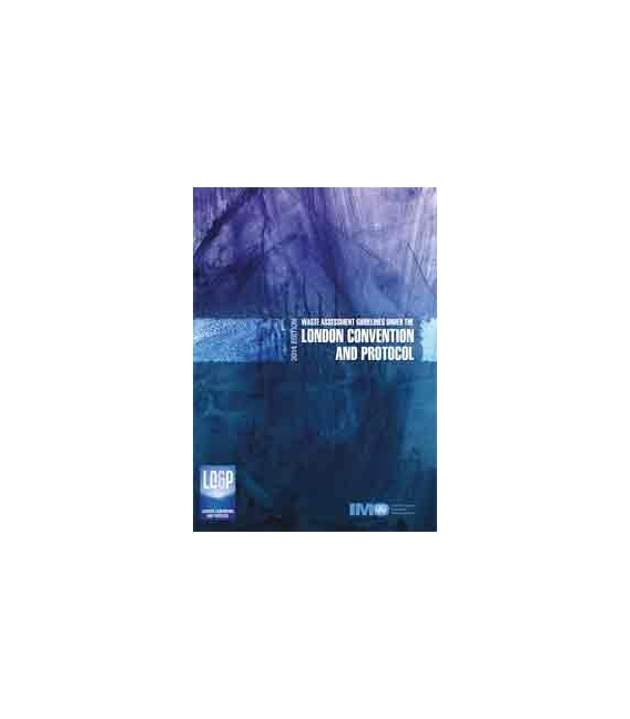 IMO I531E Waste Assessment Guidelines under the London Convention and Protocol, 2014 Edition
