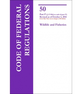 CFR Title 50 Wildlife and Fisheries Parts 17 (§ 17.99(i) to end of part 17 Revised as of October 1, 2013