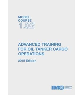 IMO TB102E Model Course Training for Oil Tanker Cargo Operations, 2015 Edition