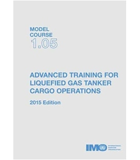 IMO T105E - Model Course Advanced Training for Liquefied Gas Tanker Cargo Operations, 2015