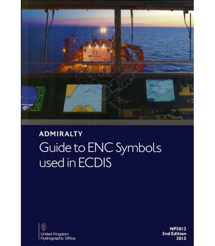 NP5012 Admiralty Guide to ENC Symbols used in ECDIS, 2nd Edition 2015