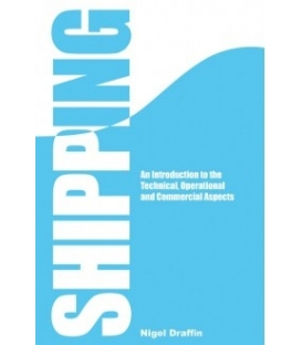 Shipping: An Introduction to the Technical, Operational and Commercial Apsects, 1st Edition 2014