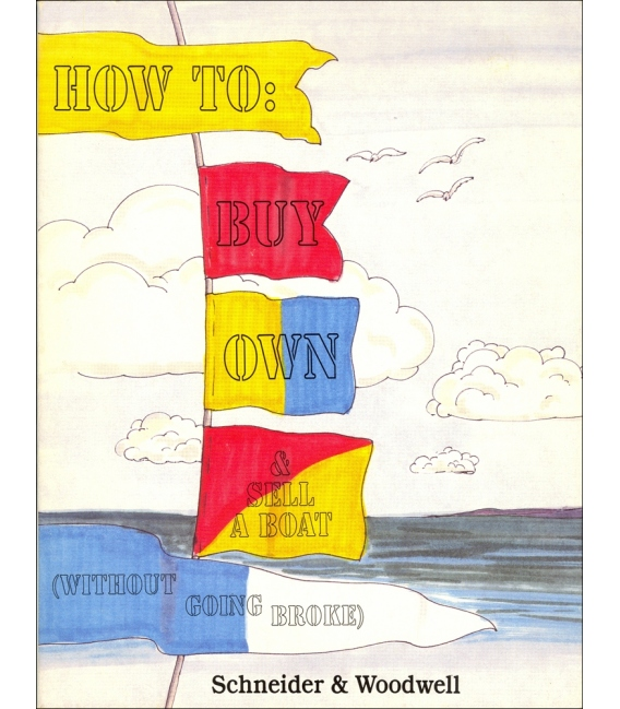 How to Buy, Own and Sell a Boat (Without Going Broke) 1990