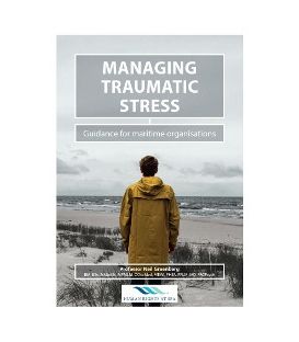 Managing Traumatic Stress - Guidance for the Maritime Organisations, 1st Edition 2016