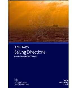 Admiralty Sailing Directions NP26 British Columbia Pilot, Vol. II, 11th Edition, 2017