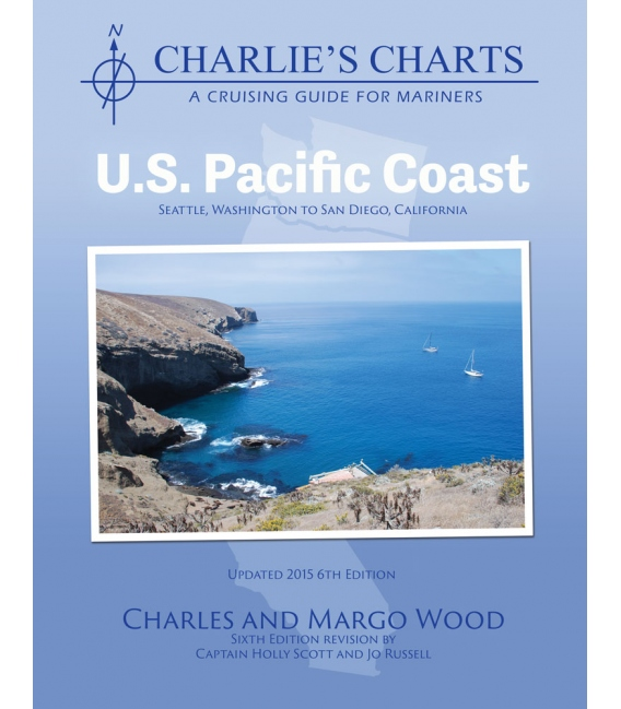 CHARLIE'S CHARTS of the U.S. Pacific Coast 6th Edition, Revised 2015