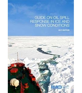 IMO I585E Guide on Oil Spill Response in Ice and Snow Conditions, 2017 Edition
