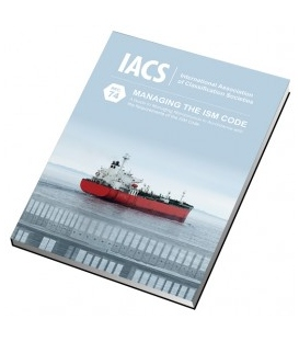 A Guide to Managing Maintenance in Accordance with the Requirements of the ISM Code (IACS Rec 74), 2nd Edition 2017