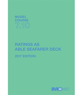 IMO T710E Model Course: Ratings as Able Seafarer Deck, 2017 Edition